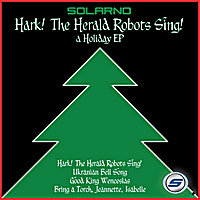 Solarno | Hark! The Herald Robots Sing! - A Holiday Ep