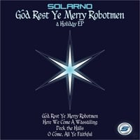 Solarno | God Rest Ye Merry Robotmen: A Holiday EP