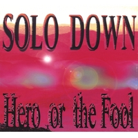 SOLO DOWN | Hero or the Fool