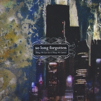 So Long Forgotten | Things We Can See And Things We Cannot