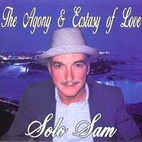 Solo Sam | The Agony & Ecstasy of Love
