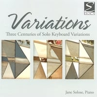 Jane Solose, piano | Variations