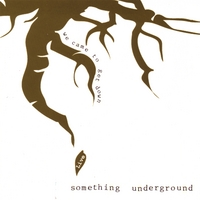 Something Underground | We Came to Get Down