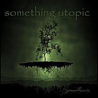Something Utopic | Synthesis