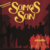 Somos Son | Afrodite (Remastered)