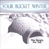 This Song's For You | Four Bucket Winter