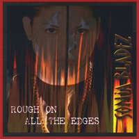 Sonia Bladez | Rough On All the Edges