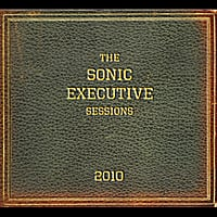 The Sonic Executive Sessions | 2010