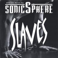 SonicSphere | Slaves