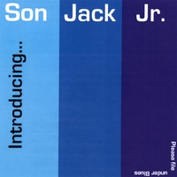 Son Jack Jr | Introducing...Son Jack Jr