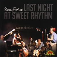 Sonny Fortune | Last Night At Sweet Rhythm