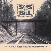 Sons of Bill | A Far Cry From Freedom