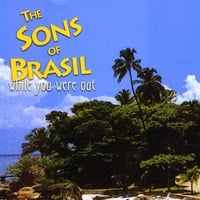 The Sons of Brasil | While You Were Out