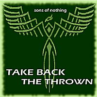Sons of Nothing | Take Back the Thrown