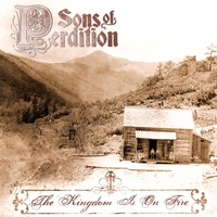 Sons of Perdition | The Kingdom Is On Fire