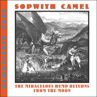 Sopwith Camel | The Miraculous Hump Returns from the Moon (Remastered 2006)