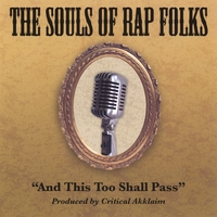The Souls of Rap Folks | And This Too Shall Pass
