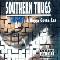 Southern Thugs | Hungry: a Nigga Gotta Eat