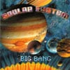 Soular System: Big Bang