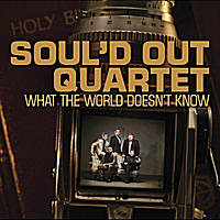 Soul'd Out Quartet | What The World Doesn't Know