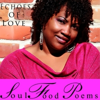 Soul Food Poems | Echoes of Love