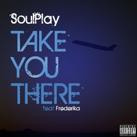 Soulplay | Take You There