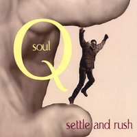 Soul Q | Settle and Rush