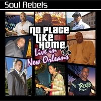 Soul Rebels | No Place Like Home: Live in New Orleans