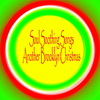 Soul Soothing Songs | Another Brooklyn Christmas
