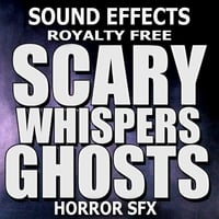 Sound Effects Royalty Free | Scary Whispers, Ghosts, Horror Sound Effects