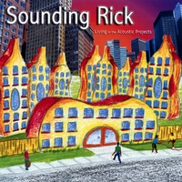 Sounding Rick | Living in the Acoustic Projects