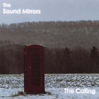 The Sound Mirrors | The Calling