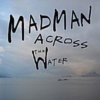The Sound Sculpture | Madman Across the Water (Acoustic)