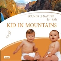 Various Artists | Sounds Of Nature For Kids. Kid At Mountains