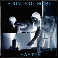 Sounds of Noise | Hayter