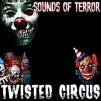 Sounds of Terror | Twisted Circus