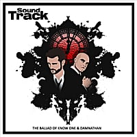 Sound Track | The Ballad of Know One & DamNathan