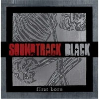 Soundtrack Black | First Born