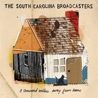The South Carolina Broadcasters | A Thousand Miles Away from Home