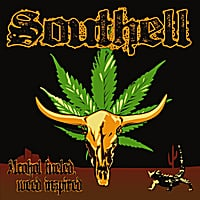 Southell | Alcohol Fueled, Weed Inspired