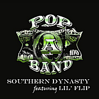 Southern Dynasty | Pop A Band (Original) [feat. Lil' Flip]