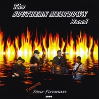 The Southern Meltdown Band | Your Fireman