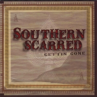 Southern Scarred | Gettin' Gone