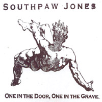 Southpaw Jones | One in the Door, One in the Grave