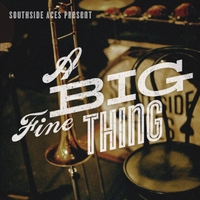 Southside Aces | A Big Fine Thing