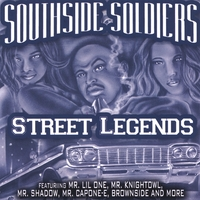 Mr. Shadow, Mr. Capone-E, Knightowl, Brownside | Southside Soldiers-Street Legends