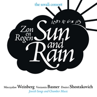 The Sovali Consort | Sun and Rain - Jewish Songs and Chamber Music by Mieczyslaw Weinberg, Veniamin Basner, and  Dmitri Shostakovich