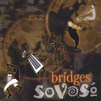 SoVoSo | Bridges