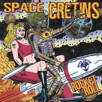 Space Cretins | Rocket Roll