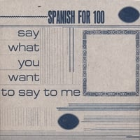 Spanish for 100 | Say What You Want To Say To Me